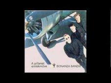 Bonanza Banzai - Valami véget ért
