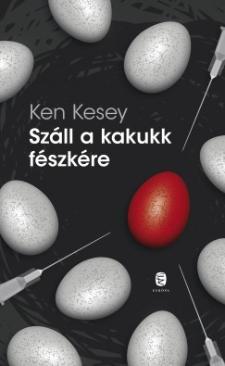 Száll a kakukk fészkére (Ken Kesey)