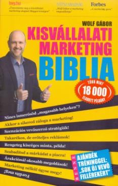 Kisvállalati marketing biblia (Wolf Gábor)