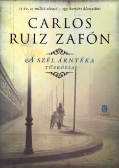 Carlos Ruiz Zafón: A szél árnyéka - Tűzrózsa