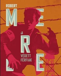 Védett férfiak (Robert Merle)